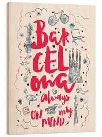 Stampa su legno  Barcelona always on my mind - Nory Glory Prints