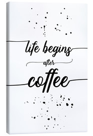 Tela  TEXT ART Life begins after coffee - Melanie Viola