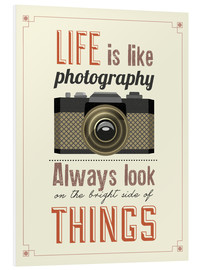 Stampa su schiuma dura  Life is photography