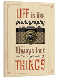 Stampa su legno  Life is photography