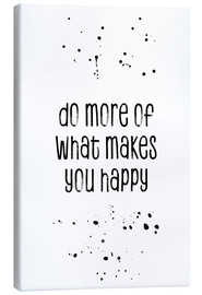 Tela  TEXT ART Do more of what makes you happy - Melanie Viola