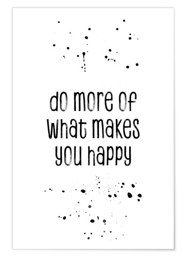 Poster TEXT ART Do more of what makes you happy