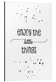Alluminio Dibond  TEXT ART Enjoy the little things - Melanie Viola