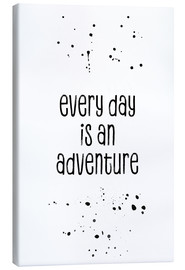Stampa su tela  TEXT ART Every day is an adventure - Melanie Viola