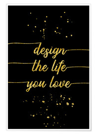 Poster Premium TEXT ART GOLD Design the life you love