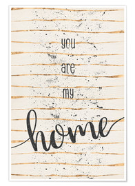 Poster Premium TEXT ART You are my home