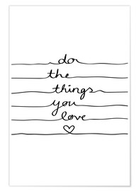Poster Premium  Do the things you love - Mareike Böhmer Graphics