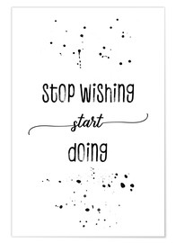 Poster Premium TEXT ART Stop wishing start doing