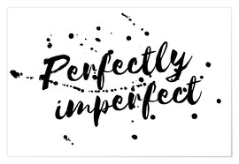 Poster Premium perfectly imperfect
