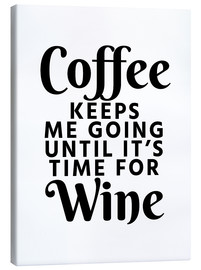 Stampa su tela  Coffee Keeps Me Going Until It's Time For Wine - Creative Angel