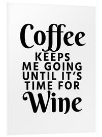 Stampa su schiuma dura  Coffee Keeps Me Going Until It's Time For Wine - Creative Angel