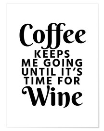 Poster Premium Coffee Keeps Me Going Until It's Time For Wine