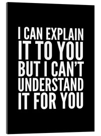 Stampa su vetro acrilico  I Can Explain it to You, But I Can't Understand it for You - Creative Angel