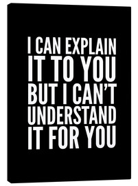 Tela  I Can Explain it to You, But I Can't Understand it for You - Creative Angel
