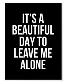 Poster Premium  It's a Beautiful Day to Leave Me Alone - Creative Angel
