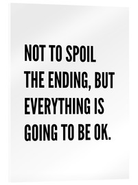 Stampa su vetro acrilico  Not to Spoil the Ending, But Everything is Going to Be Ok - Creative Angel