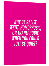 Forex  Why Be Racist, Sexist, Homophobic, or Transphobic When You Could Just Be Quiet Pink - Creative Angel