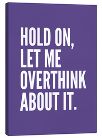 Tela  Hold On Let Me Overthink About It Ultra Violet - Creative Angel