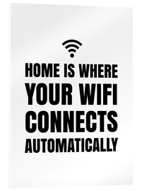 Stampa su vetro acrilico  Home is Where Your Wifi Connects Automatically - Creative Angel
