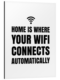 Stampa su alluminio  Home is Where Your Wifi Connects Automatically - Creative Angel