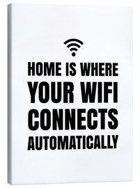 Stampa su tela  Home is Where Your Wifi Connects Automatically - Creative Angel