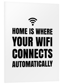 Stampa su schiuma dura  Home is Where Your Wifi Connects Automatically - Creative Angel