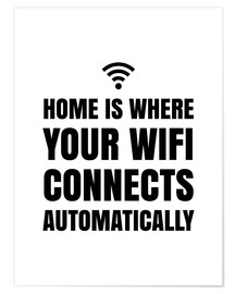 Poster Premium  Home is Where Your Wifi Connects Automatically - Creative Angel