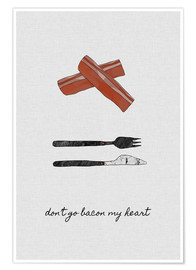 Poster Premium Don't Go Bacon My Heart