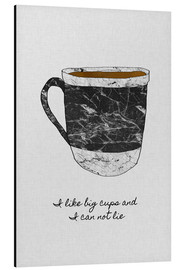 Stampa su alluminio  I Like Big Cups And I Can Not Lie - Orara Studio