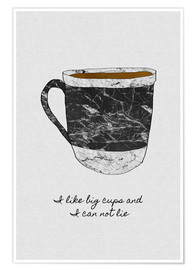 Poster Premium  I Like Big Cups And I Can Not Lie - Orara Studio