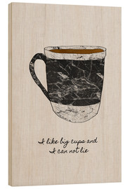 Legno  I Like Big Cups And I Can Not Lie - Orara Studio