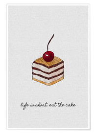 Poster Premium Life Is Short Eat The Cake