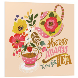 Stampa su schiuma dura  There's Always Time for Tea - Cynthia Frenette