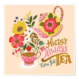 Poster Premium  There's Always Time for Tea - Cynthia Frenette