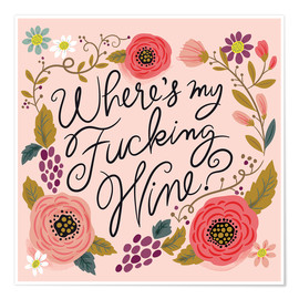 Poster  Where's My Fucking Wine - Cynthia Frenette