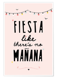 Poster Premium fiesta like there´s no manana