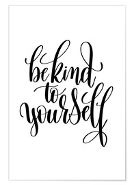 Poster Premium Be kind to yourself