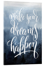 Stampa su vetro acrilico  Make your dreams happen - Typobox
