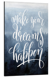 Stampa su alluminio  Make your dreams happen - Typobox