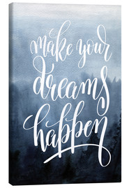 Stampa su tela  Make your dreams happen - Typobox