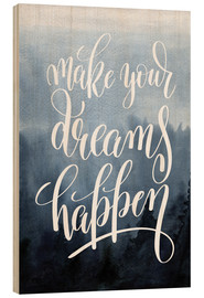 Stampa su legno  Make your dreams happen - Typobox