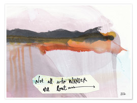 Poster Premium  No all who wander are lost - Melissa Averinos