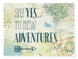 Poster Premium Say yes to new adventures