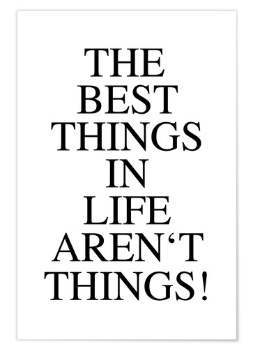 Poster Premium The best things in life aren't things
