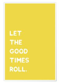 Poster Premium Let the good times roll