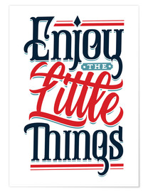 Poster Premium Enjoy the little things